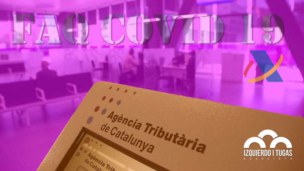 FAQ - COVID-19 - Agencia Tributaria - Plazos - Medidas - Izquierdo i Tugas Associats - Gestoria Izquierdo