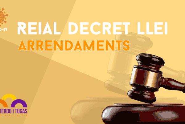 Reial Decret Llei - Arrendaments - Covid 19Izquierdo i Tugas Associats - Gestoria Izquierdo - Abril 2020