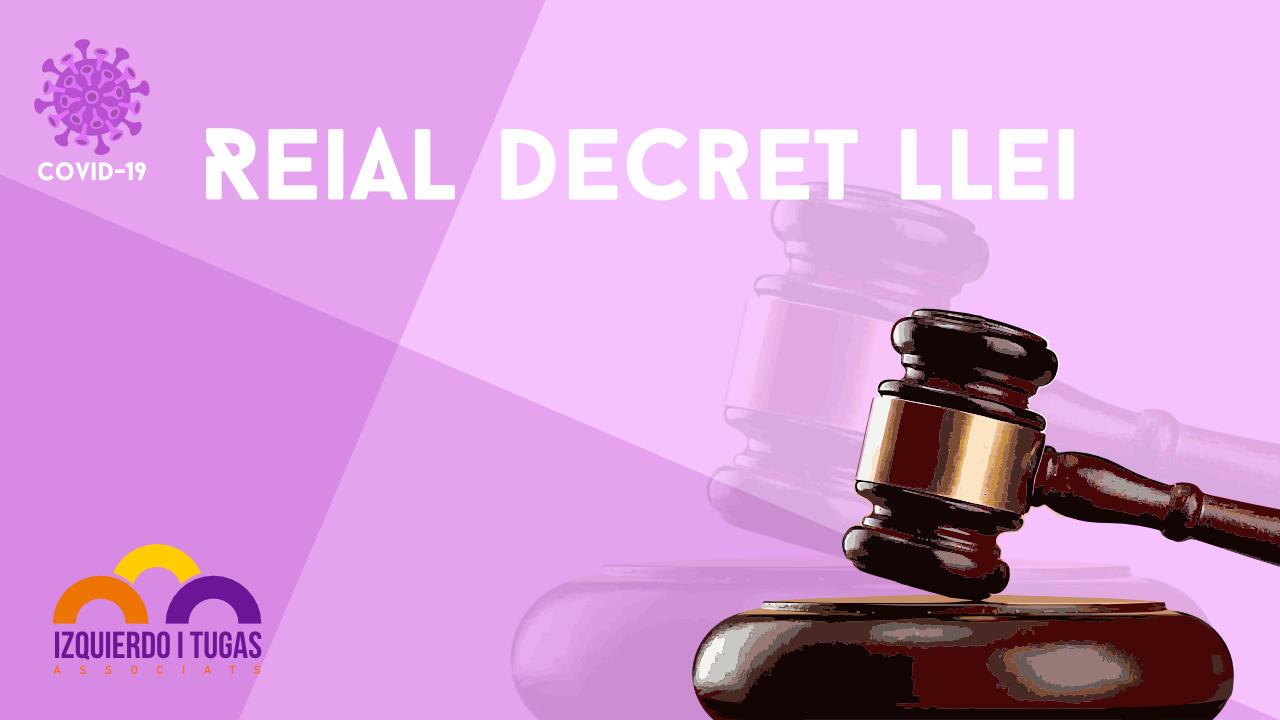 Reial Decret Llei - Covid-19 - Izquierdo i Tugas Associats - Gestoria Izquierdo - Abril 2020