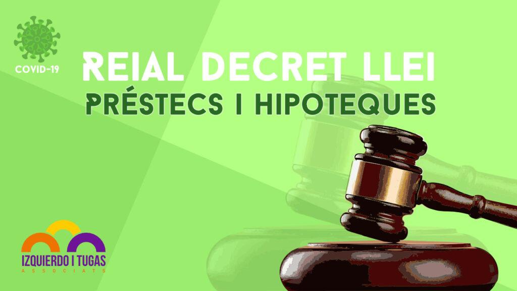 Reial Decret Llei - Prestecs i Hipoteques - Izquierdo i Tugas Associats - Gestoria Izquierdo - Marzo 2020