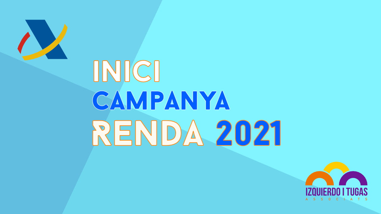 Inici campanya Renda 2021 - Izquierdo i Tugas Associats - Gestoria Izquierdo - Abril -2021